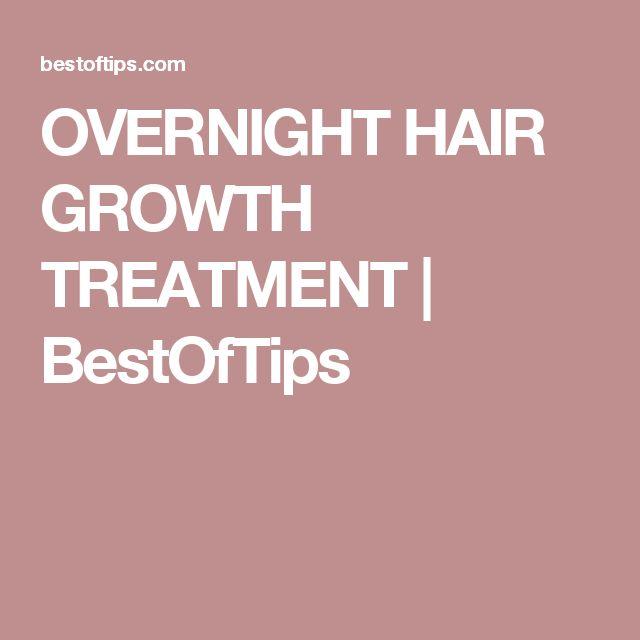 OVERNIGHT HAIR GROWTH TREATMENT | BestOfTips