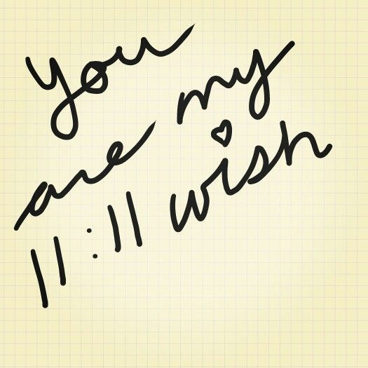 Yup I have one wish every time it's 11:11 :) ... And it's always you!