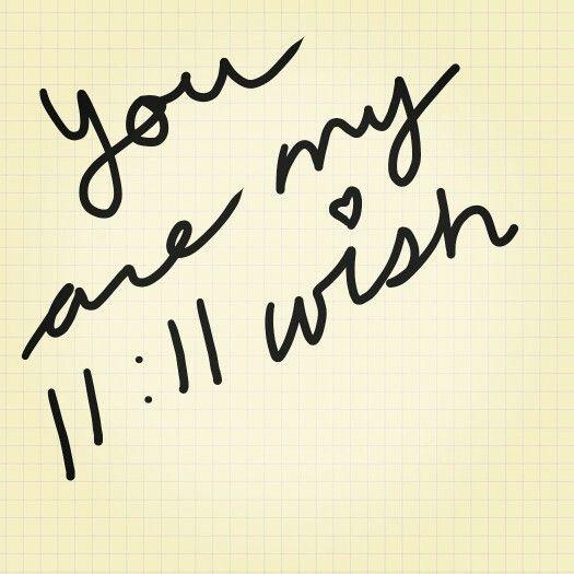 You are my 11:11 wish | 11:11 Phenomenon