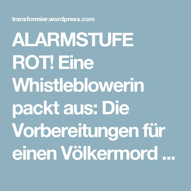 ALARMSTUFE ROT! Eine Whistleblowerin packt aus: Die Vorbereitungen für einen Völkermord in Deutschland 2017 – Hallo, hallooooooo, guten Morgen, wach auf!