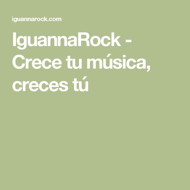 IguannaRock - Crece tu música, creces tú