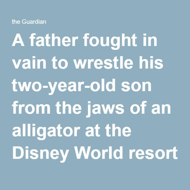 A father fought in vain to wrestle his two-year-old son from the jaws of an alligator at the Disney World resort in Orlando, Florida, police have said.Alligator drags two-year-old boy into lagoon at Disney World resort in Florida Search under way at Grand Floridian Hotel in Orlando after father battled with animal to try and rescue his son 06.15.16