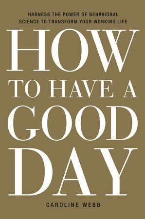 #Podcast: How to Have a Good Day, Every Day  with Caroline Webb