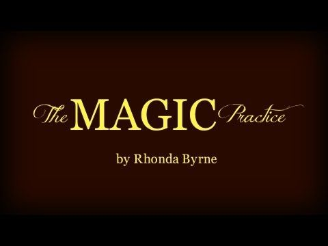The Magic Practice (The Law of Appreciation) - Written by Rhonda Byrne - YouTube