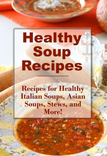 "Healthy Soup Recipes: I am definitely going to browse through these for ideas.  During the winter, I try to put at least one soup recipe on the menu on my Shrinking On A Budget Meal Plans.  Soup is the ultimate ""feel good"" comfort food."