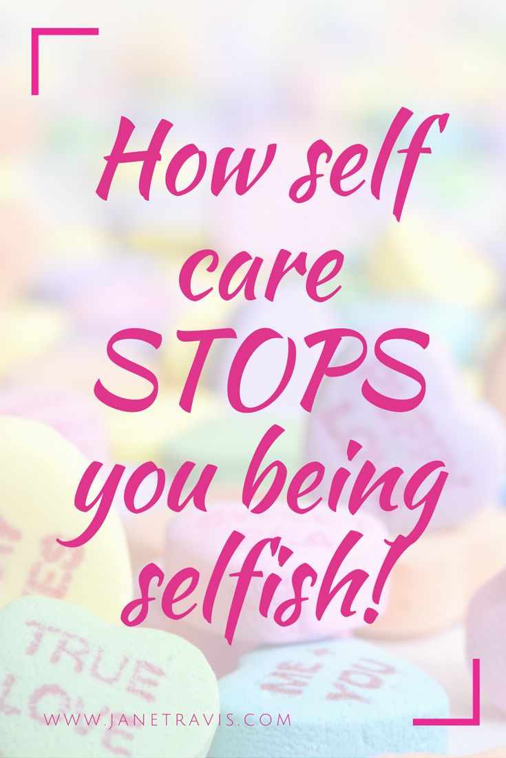 Do you worry that self care means you are selfish?  Well actually it's the other way round.