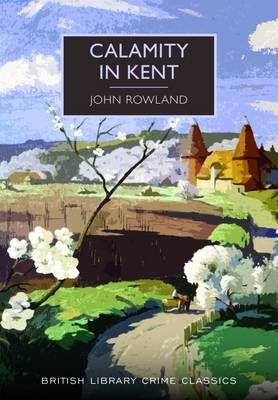 Calamity in Kent - British Library Crime Classics (Paperback)