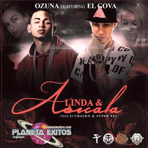 Ozuna Ft. El Gova – Linda Y Asicala