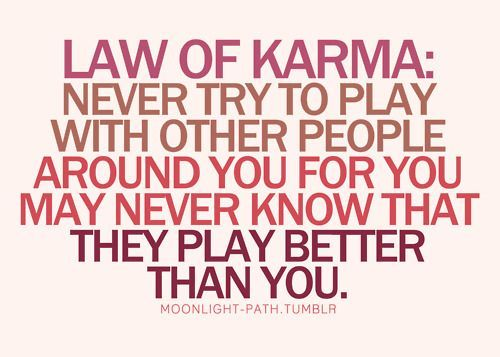 Karma Quotes Custom 133 Best Karmathe Good And Bad✓ Images On Pinterest  Reap What .