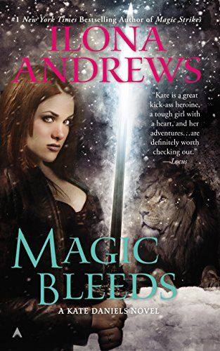 Magic Bleeds Kate Daniels Book 4 By Ilona Andrews