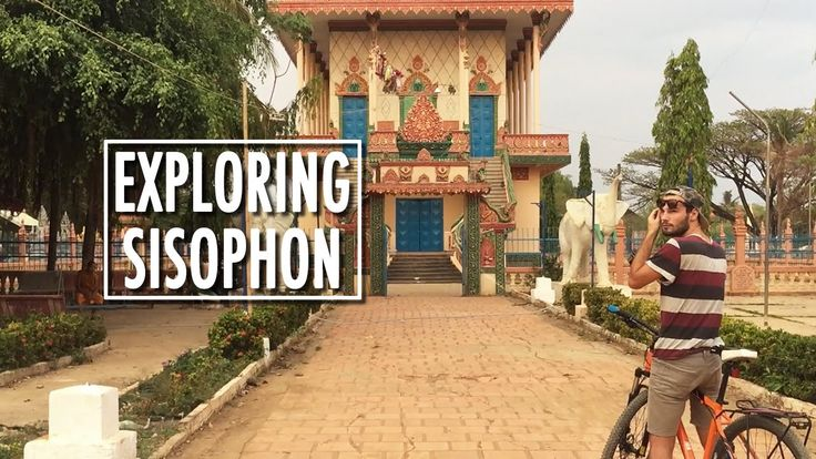 EXPLORING SISOPHON, CAMBODIA - On the way to TV