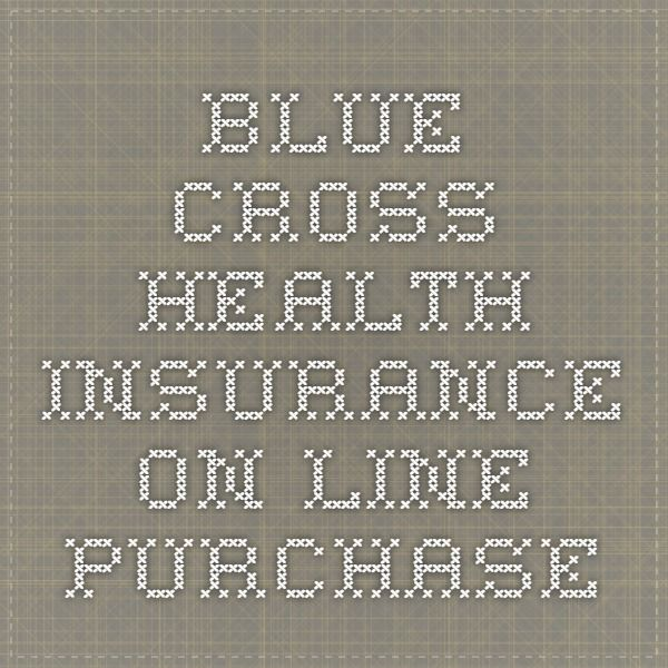 Blue Cross Health Insurance - On-line purchase