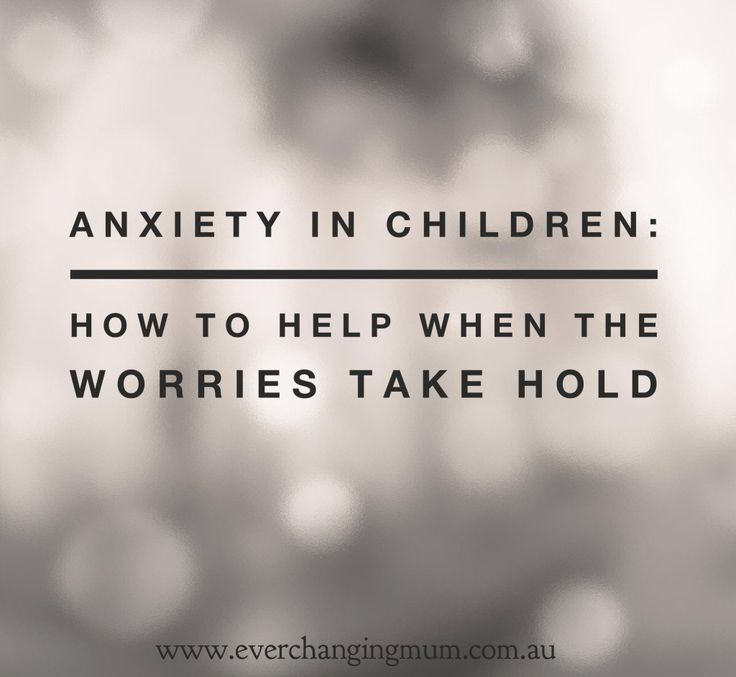 Anxiety in children - Ever-changing Life of a Mum