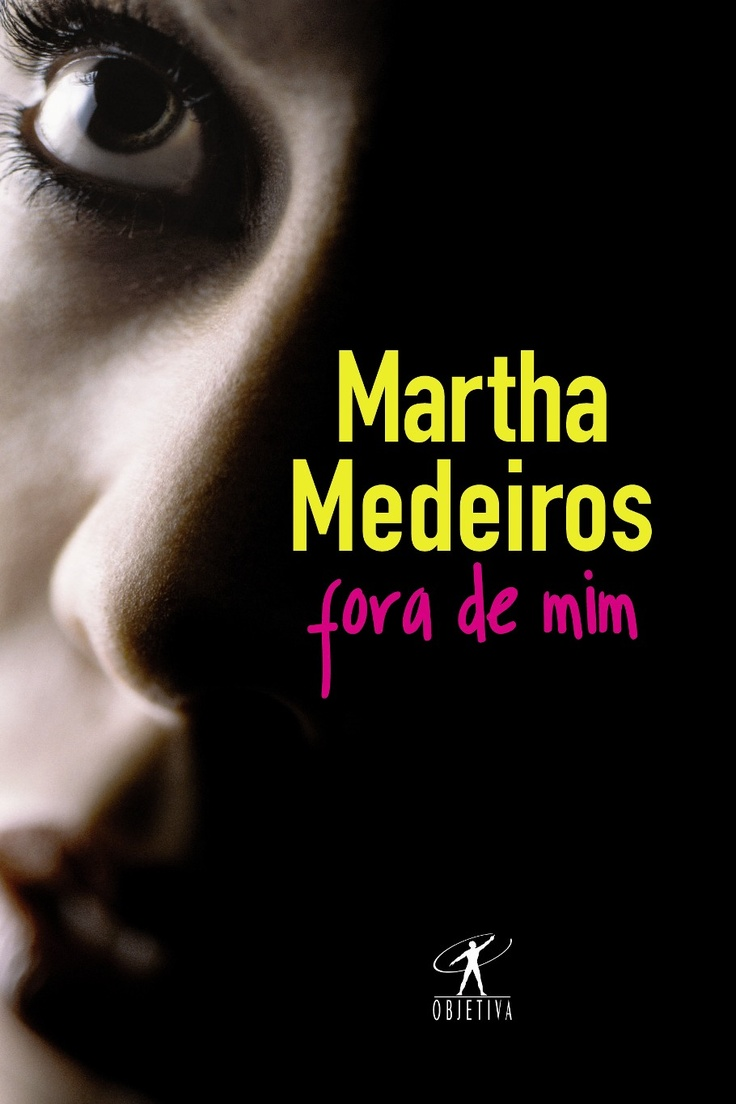 Fora de mim - Martha Medeiros