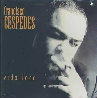 Francisco Cespedes - Vida Loca