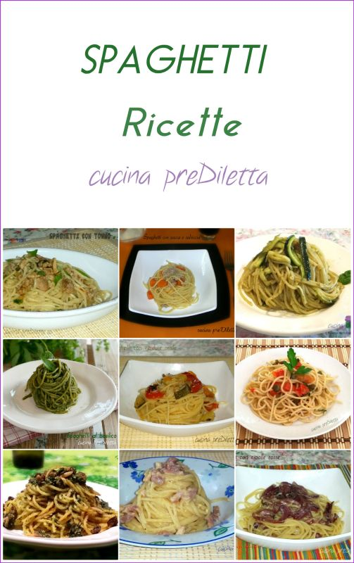 SPAGHETTI ricette pubblicate dal blog cucina preDiletta, a cura di Diletta Arcidiacono