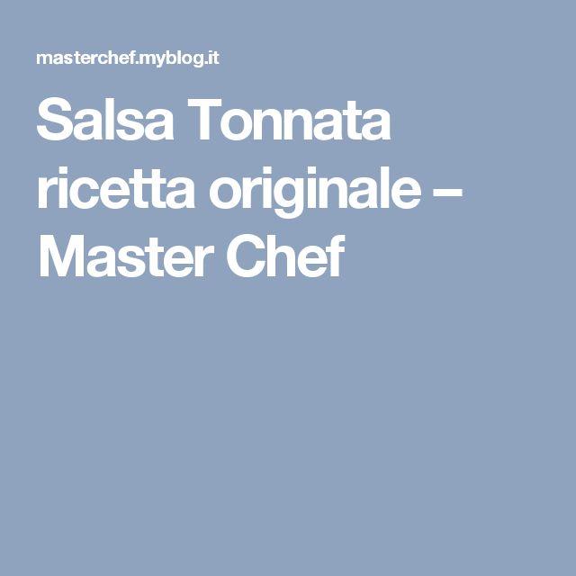 Salsa Tonnata ricetta originale – Master Chef