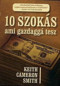 Keith Cameron Smith: 10 szokás, ami gazdaggá tesz