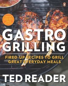 Gastro Grilling - Great Recipes for Grilling Year-Round by Ted Reader. #Kobo #eBook