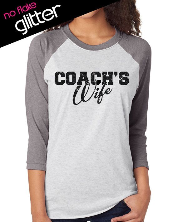 Coach's Wife Shirt XS 3XL GLITTER // 3/4 by BellaDesignsStl