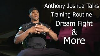 ANTHONY JOSHUA TALKS ABOUT TRAINING ROUTINE DREAM FIGHT & MORE 2017   Q & A  