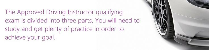 This page outlines the requirements of the 3 part driving instructor qualification exam. You'll need to pass all three parts in order to qualify.