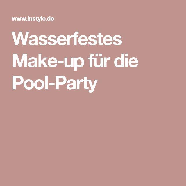 Wasserfestes Make-up für die Pool-Party