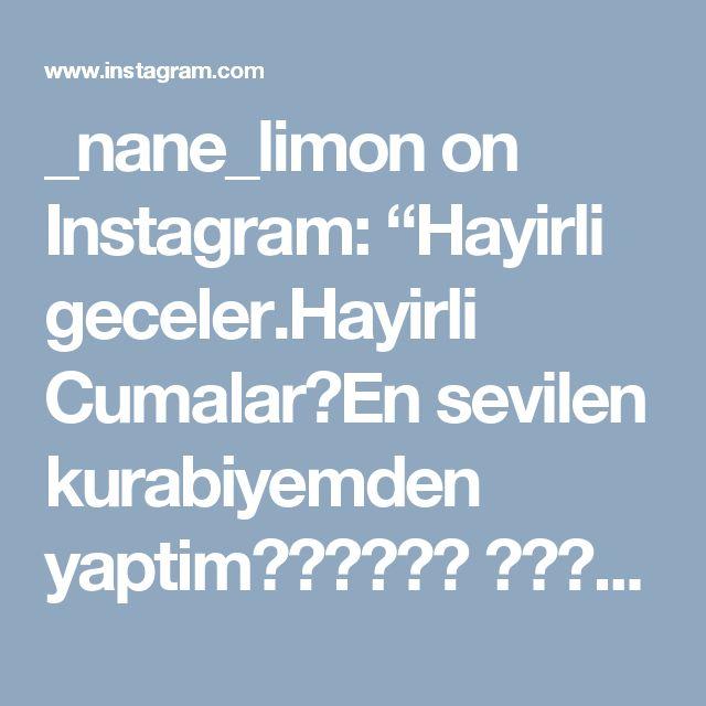 """_nane_limon on Instagram: """"Hayirli geceler.Hayirli Cumalar🌹En sevilen kurabiyemden yaptim😍😍👌🍃🍃🍃 🍃🍃🍃🍃🍃🍃🍃🍃🍃🍃🍃🍃🍃🍃🍃🍃🍃🍃 SURPRIZ KURABIYE 250 gr yumusak tereyag 1 su…"""""""