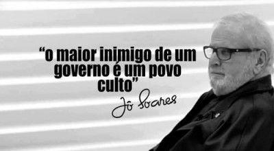 """<p></p><p>""""O maior inimigo de um governo é um povo culto."""" (Jô Soares)</p>"""