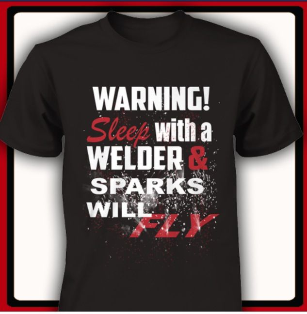 0dcbd1d5e This shirt is awesome.. Proud to say my husband is a welder.!!! :) | ♡If I  don't laugh I'll cry♡ | Welder shirts, Welding crafts, Metal Welding