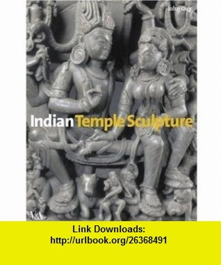 Indian Temple Sculpture (9781851775095) John Guy , ISBN-10: 1851775099  , ISBN-13: 978-1851775095 ,  , tutorials , pdf , ebook , torrent , downloads , rapidshare , filesonic , hotfile , megaupload , fileserve
