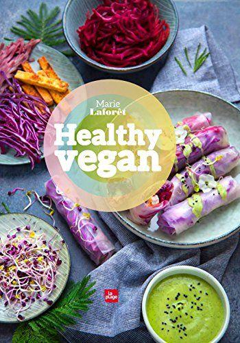 Healthy vegan de Marie Laforet https://www.amazon.fr/dp/2842214684/ref=cm_sw_r_pi_dp_t3bzxbTXC5TC8
