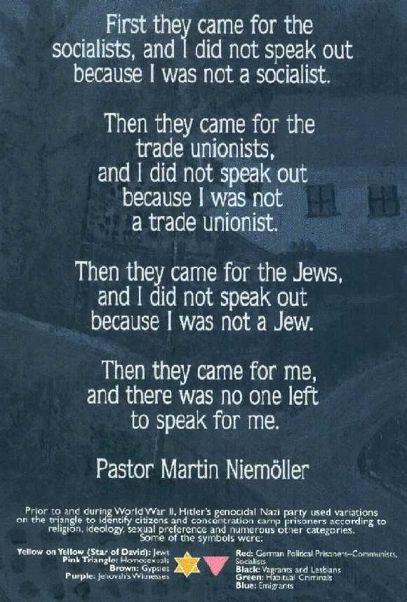 """""""First they came for the communists, and I did not speak out - because I was not…"""