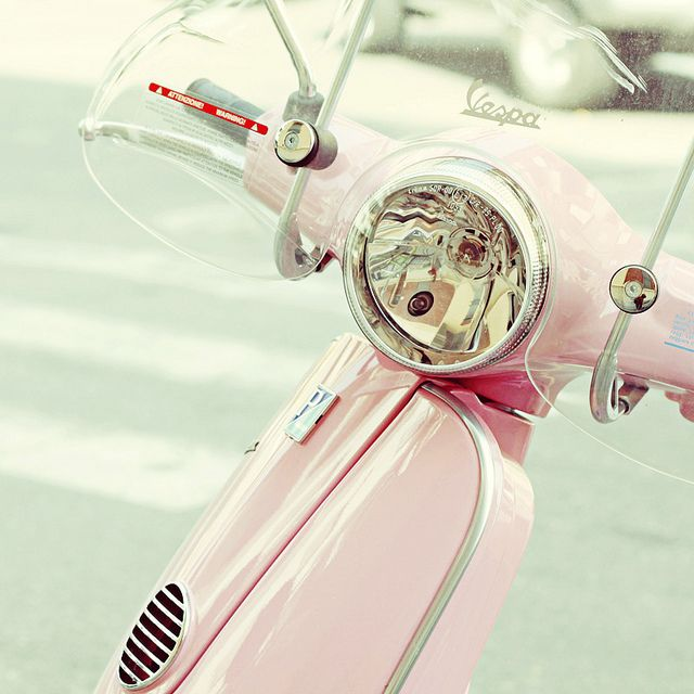 Own a Pink Vespa (at the very least a light blue)