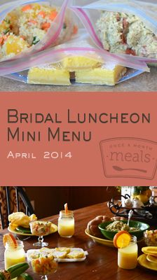 Bridal shower on the horizon? Use our Bridal Luncheon Mini April 2014 Menu to help create an irresistible array of dishes for family and friends to enjoy as you celebrate the bride and her upcoming big day. | Once A Month Meals | Freezer Cooking | Freezer Meals | Prep Ahead