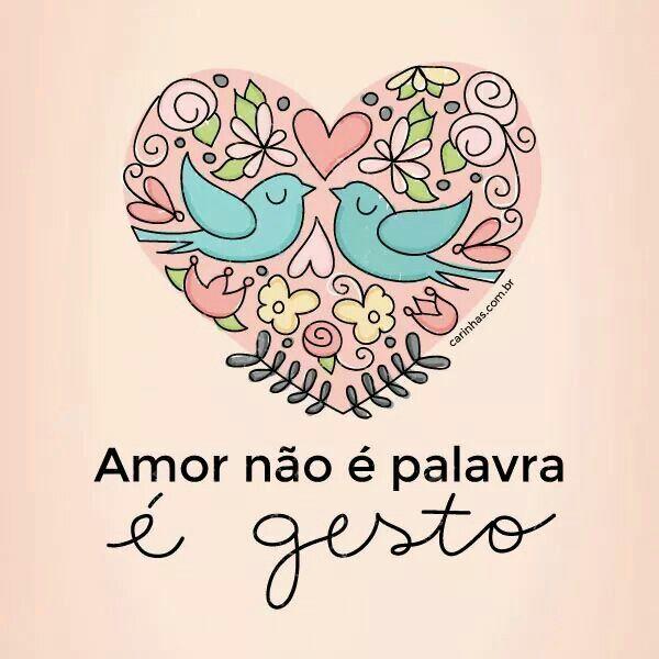 Amor não é palavra é gesto! ✞ = ♡