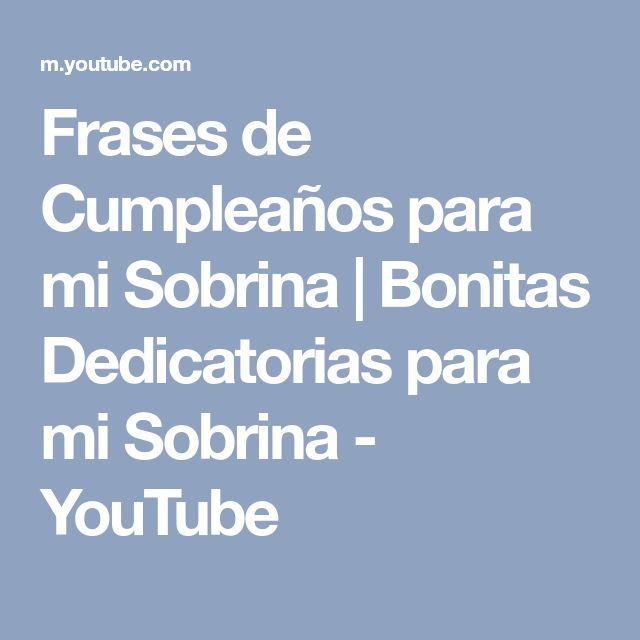 Frases de Cumpleaños para mi Sobrina   Bonitas Dedicatorias para mi Sobrina - YouTube