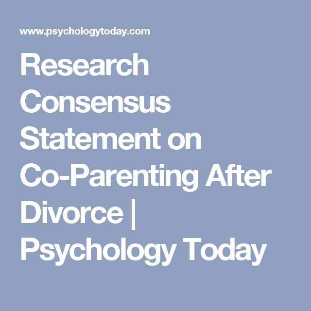 Research Consensus Statement on Co-Parenting After Divorce | Psychology Today