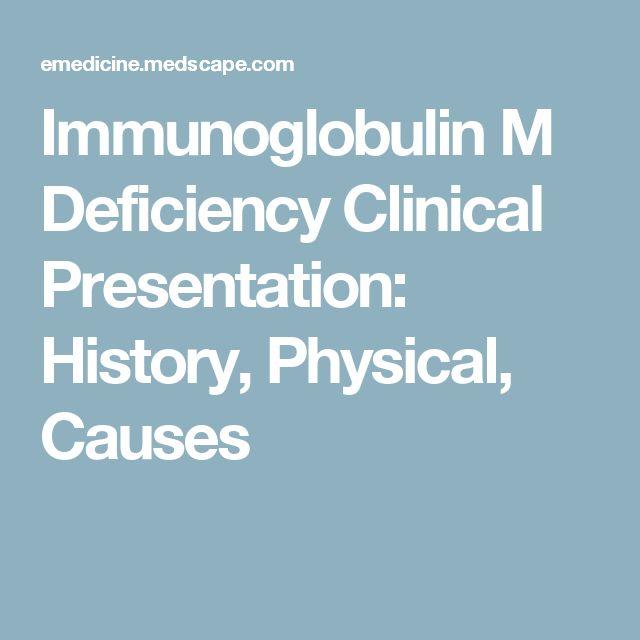 Immunoglobulin M Deficiency Clinical Presentation: History, Physical, Causes