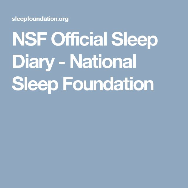 NSF Official Sleep Diary - National Sleep Foundation