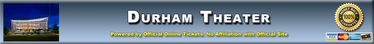 Durham Performing Arts Center - Durham Performing Arts Center Tickets Available from Official-Online-Tickets.com