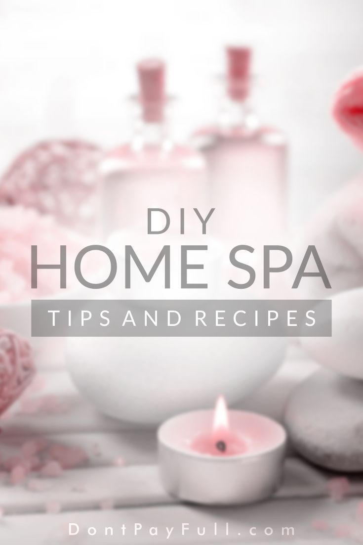 Relax and splurge on a beauty treatment in the comfort of your home without spending a dime! Check out our Best DIY Home Spa Tips you will absolutely love. #DontPayFull