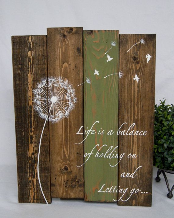 Reclaimed wood wall art - Life is a balance of holding on and letting go - Pallet wood art - Dandelion wall art - Pallet sign