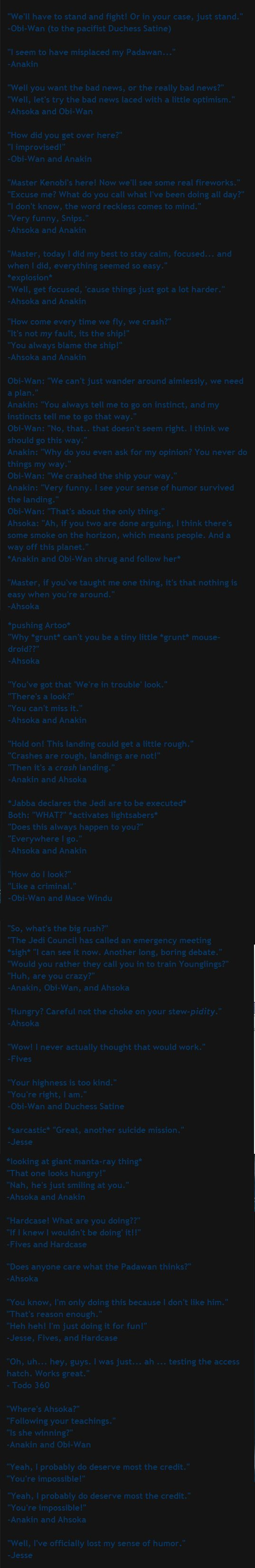 """Clone Wars quotes."" <- haha, where did this come from, this is my list I had on a google blog forever ago xD Still obsessed as ever with Star Wars and quotes. This is a look into my sense of humor, ladies and gentlemen."