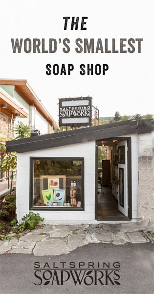This just might be the worlds smallest Soap Shop. Salt Spring Island B.C. Canada