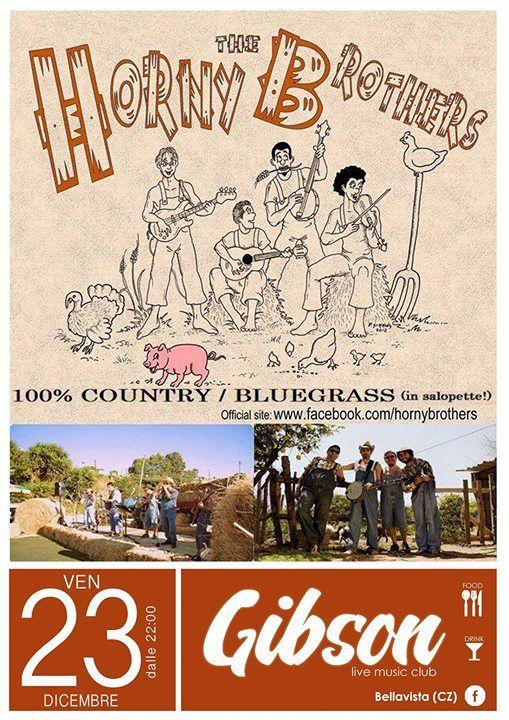"""Divertentissima band Bluegrass/Country in continua evoluzione e piena di sorprese, garanti di coinvolgimento e puro divertimento dal primo all'ultimo pezzo, senza compromessi. The HORNY BROTHERS specialisti della musica targata """"made in USA"""", con il loro inconfondibile sound e la professionalità dei suoi musicisti, propongono uno spettacolo all'insegna del divertimento, gradito a tutte le fasce d'età, con un repertorio che spazia dai grandi Classici della musica Country alle """"hits"""" delle…"""