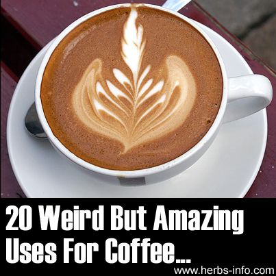 20 Weird But Amazing Uses For Coffee.  ... So you thought that coffee was just for drinking, right? Not quite...