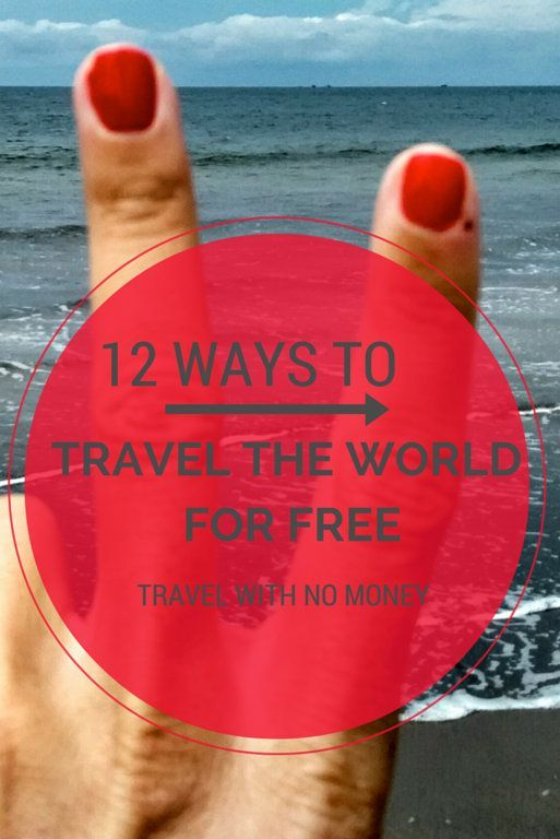 12 Ways to Travel the World for FREE