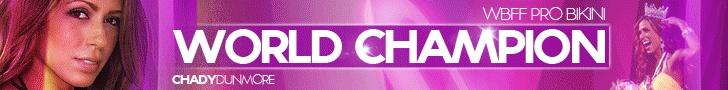 Chady Dunmore 2 time -WBFF Pro Bikini World Champion - An amazing success story! She rocks!