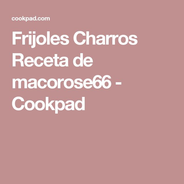 Frijoles Charros Receta de macorose66 - Cookpad